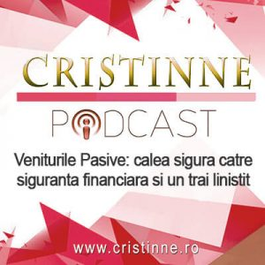podcast venit pasiv siguranta financiara